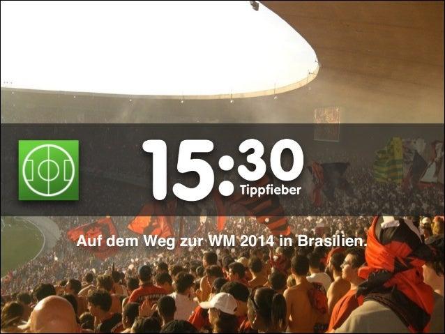 Auf dem Weg zur WM 2014 in Brasilien.