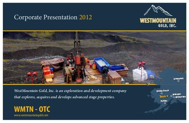 Corporate Presentation 2012                                                                     G OLD, INC.               ...