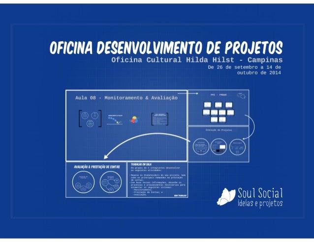 Oficina de Projetos - Aula 08 - Prestação de Contas, Monitoramento & Avaliação