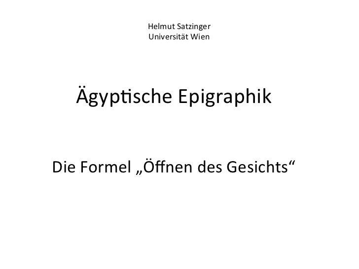 Helmut Satzinger                   Universität Wien     Ägyp%sche Epigraphik                                ...