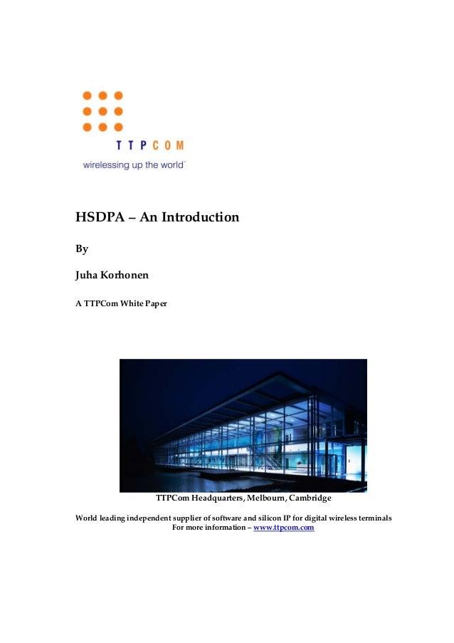 HSDPA – An IntroductionByJuha KorhonenA TTPCom White Paper                       TTPCom Headquarters, Melbourn, CambridgeW...