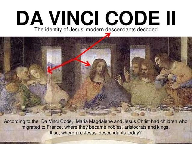 DA VINCI CODE IIThe identity of Jesus' modern descendants decoded ... Da Vinci Symbols