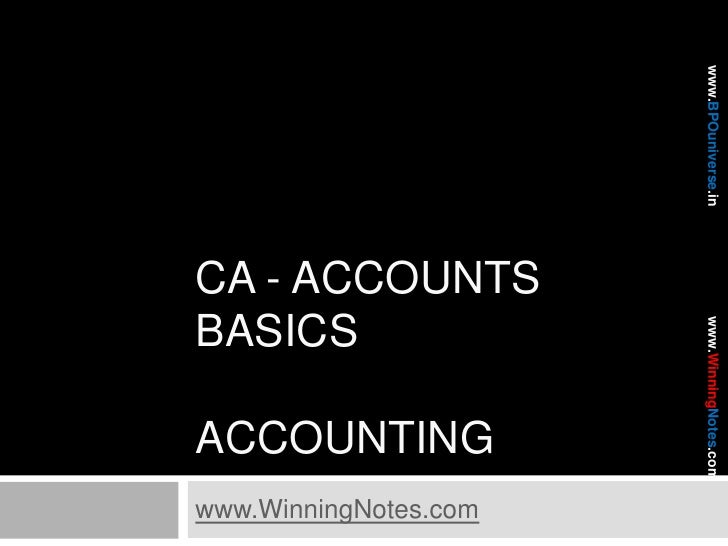 CA - Accounts basicsAccounting<br />www.WinningNotes.com<br />