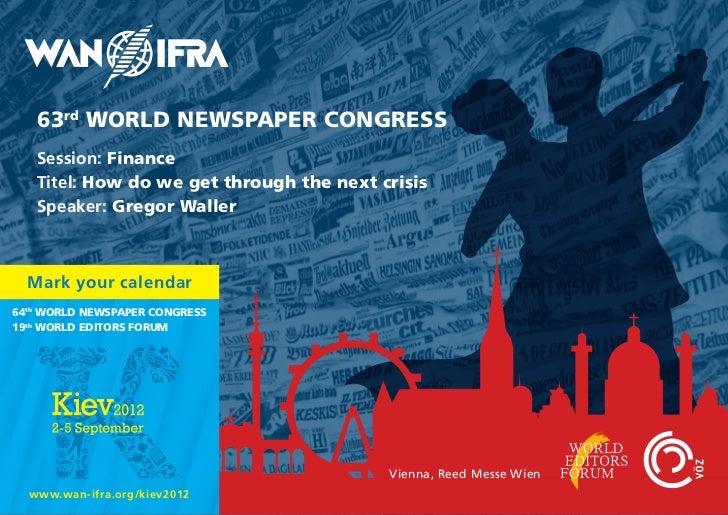 63rd WORLD NEWSPAPER CONGRESS   Session: Finance   Titel: How do we get through the next crisis   Speaker: Gregor Waller  ...