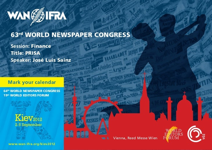 63rd WORLD NEWSPAPER CONGRESS   Session: Finance   Title: PRISA   Speaker: José Luis Sainz  Mark your calendar64th WORLD N...