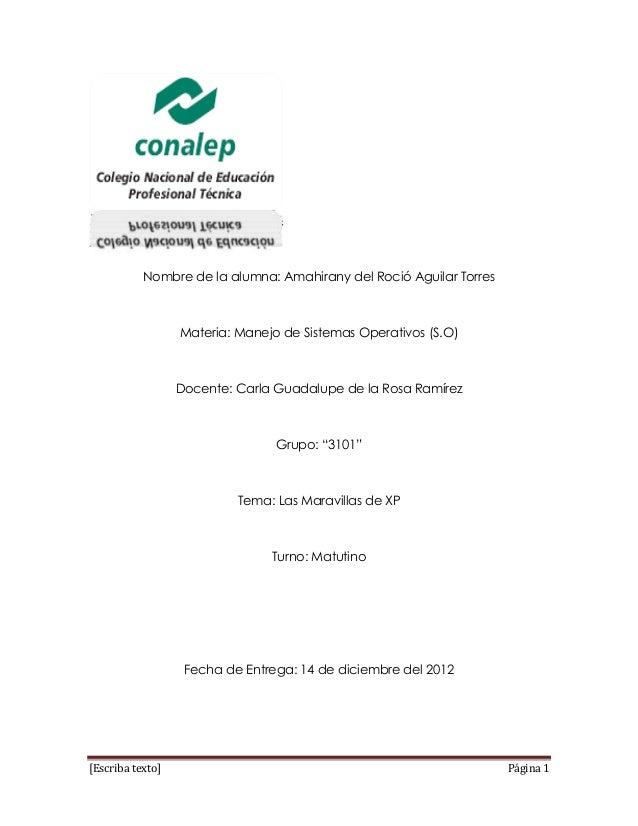 Nombre de la alumna: Amahirany del Roció Aguilar Torres                  Materia: Manejo de Sistemas Operativos (S.O)     ...