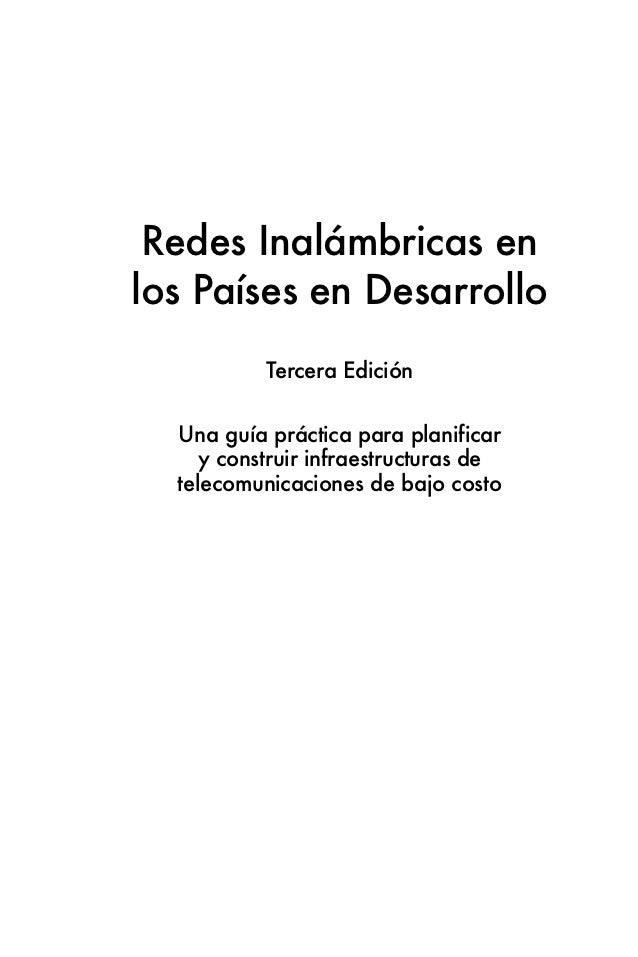 Redes Inalámbricas enlos Países en Desarrollo           Tercera Edición  Una guía práctica para planificar     y construir...