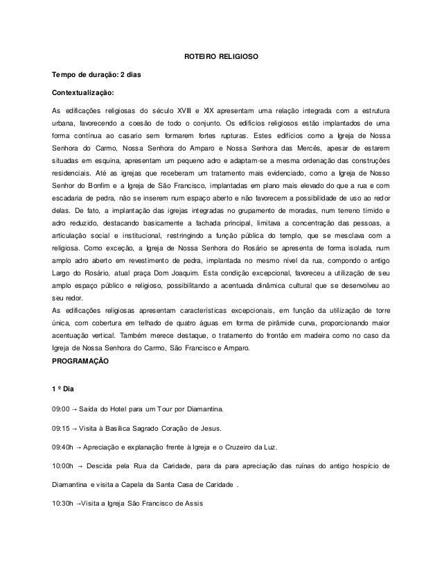 ROTEIRO RELIGIOSO Tempo de duração: 2 dias Contextualização: As edificações religiosas do século XVIII e XIX apresentam um...