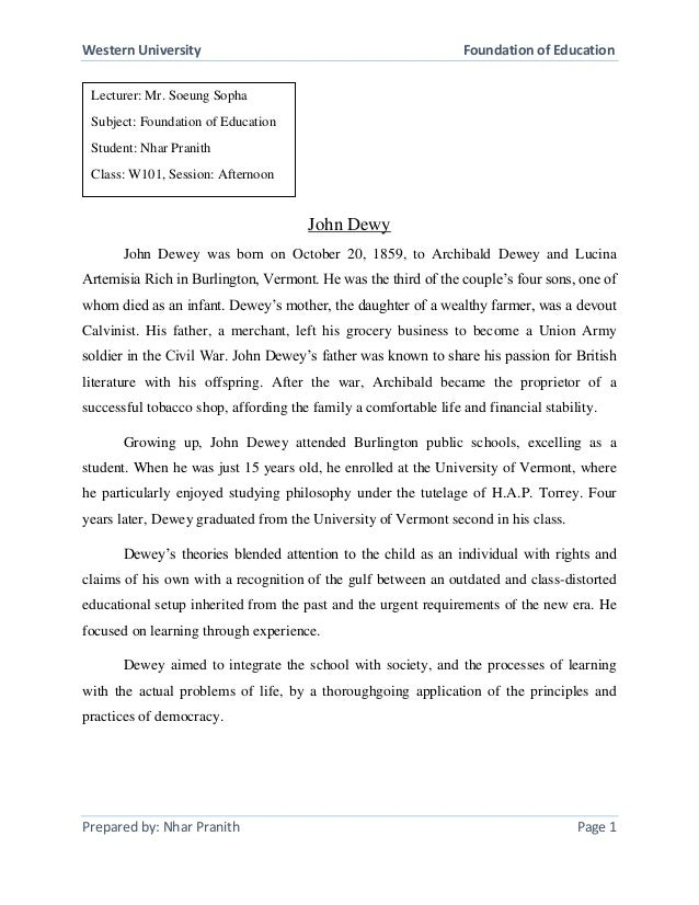 Western University Foundation of Education Prepared by: Nhar Pranith Page 1 John Dewy John Dewey was born on October 20, 1...