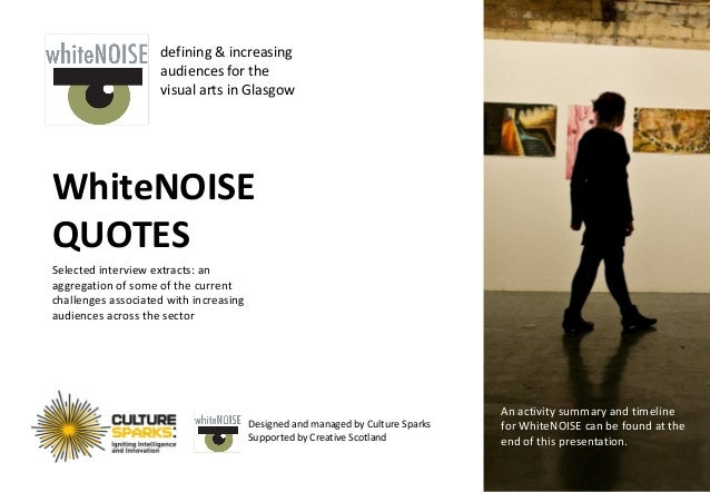defining & increasing                    audiences for the                    visual arts in GlasgowWhiteNOISEQUOTESSelect...