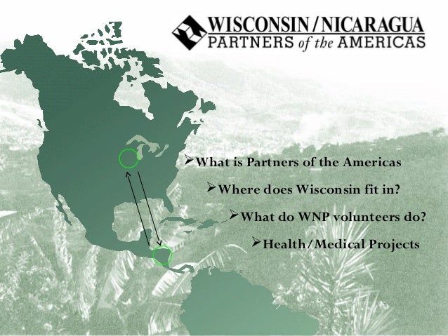 What is Partners of the Americas Where does Wisconsin fit in? What do WNP volunteers do? Health/Medical Projects