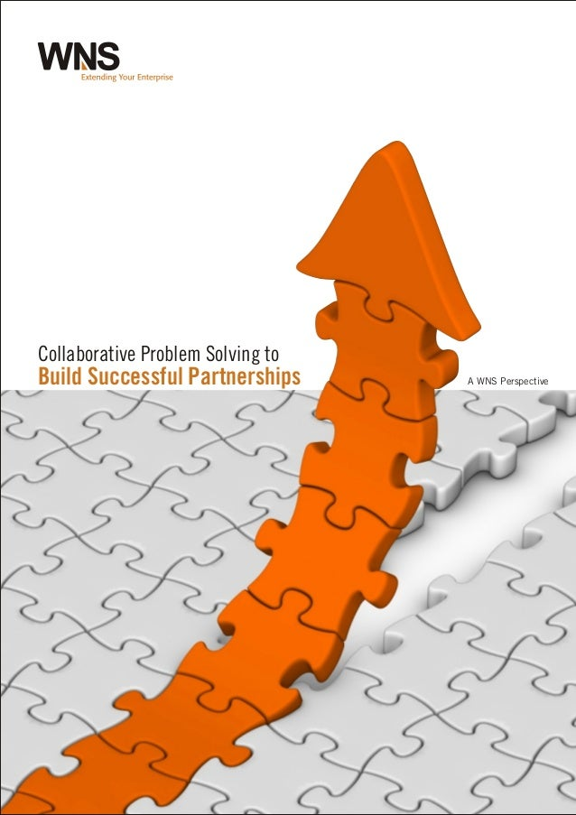 A WNS Perspective Collaborative Problem Solving to Build Successful Partnerships