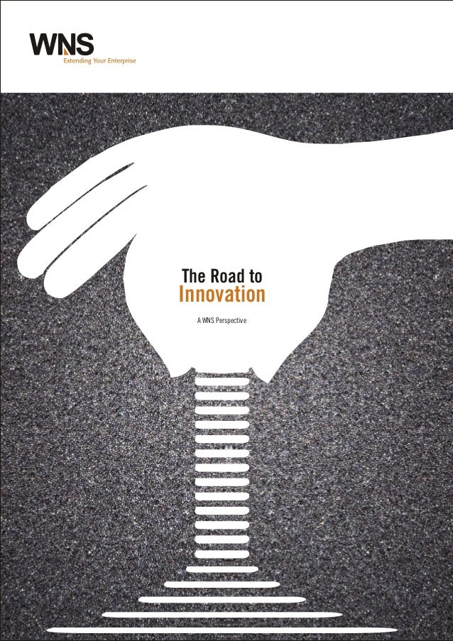 The Road to Innovation A WNS Perspective