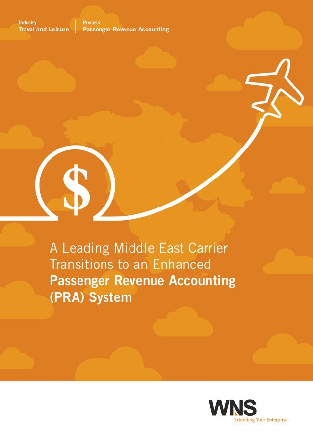 wns Process Passenger Revenue Accounting Industry Travel and Leisure A Leading Middle East Carrier Transitions to an Enhan...