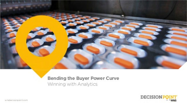 wnsdecisionpoint.com Bending the Buyer Power Curve Winning with Analytics