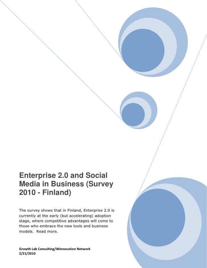 Enterprise 2.0 and Social Media in Business (Survey 2010 - Finland)  The survey shows that in Finland, Enterprise 2.0 is c...