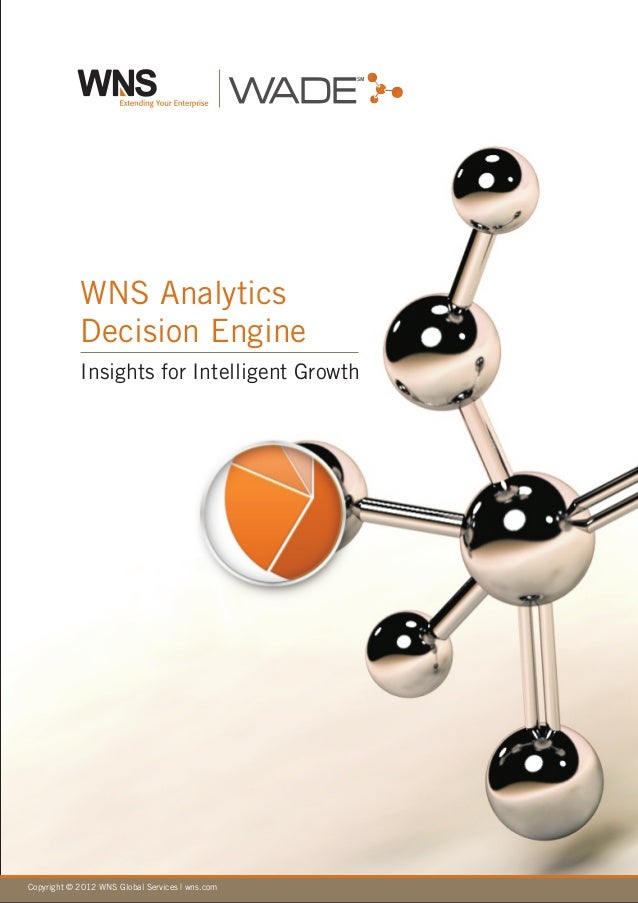 SM            WNS Analytics            Decision Engine            Insights for Intelligent GrowthCopyright © 2012 WNS Glob...