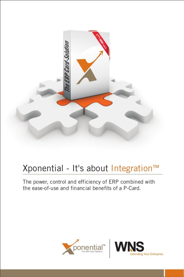 ponentialThe ERP-Card SolutionTMXponential - Its about ™IntegrationThe power, control and efficiency of ERP combined witht...