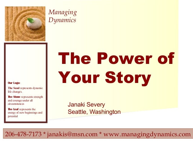 206-478-7173 * janakis@msn.com * www.managingdynamics.com Managing Dynamics Our Logo: The Sand represents dynamic life cha...