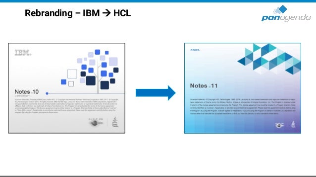"""Rebranding – IBM → HCL (cont.) • """"IBM"""" is replaced by """"HCL"""" in most places, except – notes.ini – Registry – IBM_TECHNICAL_..."""