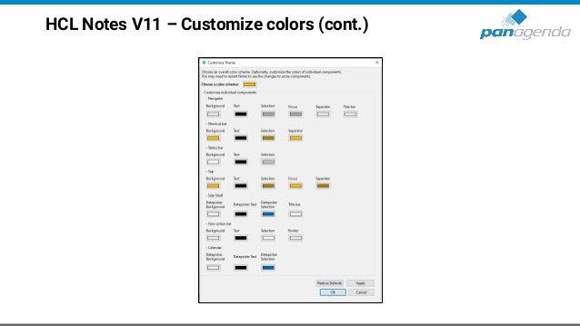 HCL Notes V11 – Customize colors (cont.) com.ibm.rcp.ui/v11.pref.custom.theme.color = 252,186,3 com.ibm.rcp.ui/v11.pref.sb...
