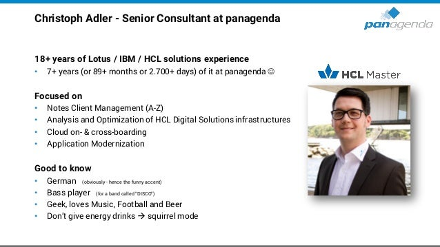 Christoph Adler - Senior Consultant at panagenda 18+ years of Lotus / IBM / HCL solutions experience • 7+ years (or 89+ mo...