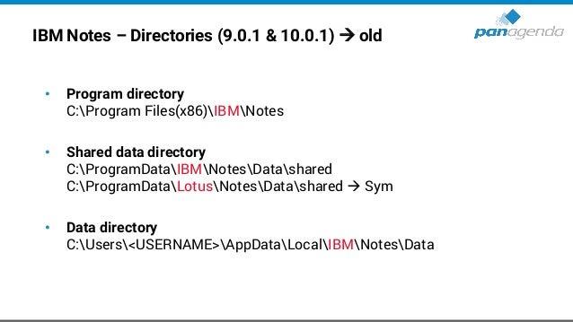 HCL Notes – Directories (V11) → new • Program directory C:Program Files(x86)HCLNotes • Shared data directory C:ProgramData...