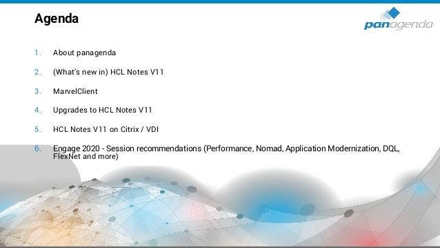 1. About panagenda 2. (What's new in) HCL Notes V11 3. MarvelClient 4. Upgrades to HCL Notes V11 5. HCL Notes V11 on Citri...