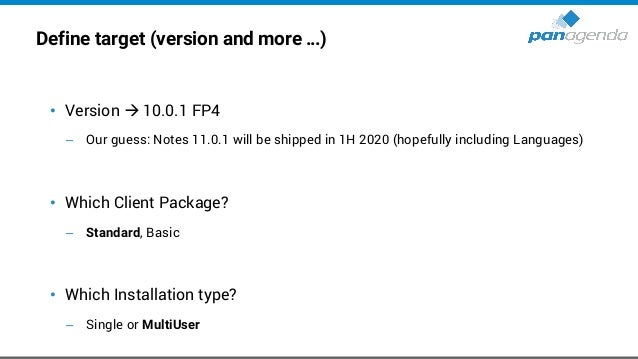 Define target (version and more …) cont. • Adding languages using MUI-Pack installation(s) – Multilingual User Interface –...