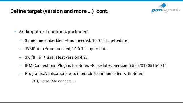Define target (version and more …) cont. • Let's assume (for this session) you want to Upgrade from Notes 9.0.1 FPx IFx to...