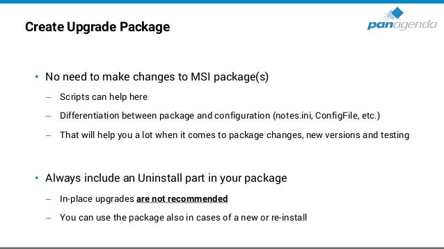 Create Upgrade Package (cont.) Installation order a) Uninstall current version • Using NICE (Notes Install Cleanup Executa...