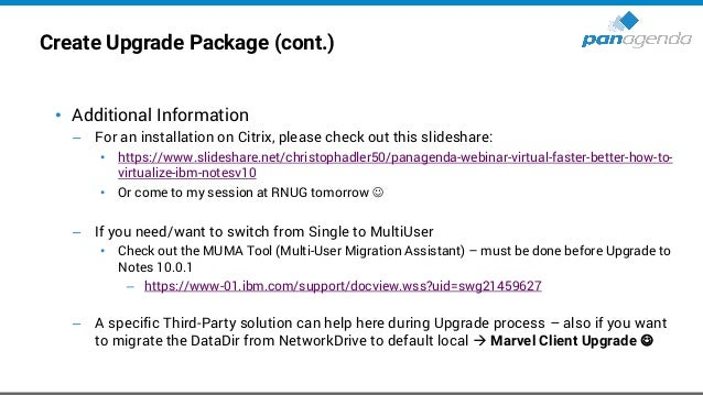Create Upgrade Package (cont.) • Additional Information – Customized stub notes.ini (example) – config.txt (example)