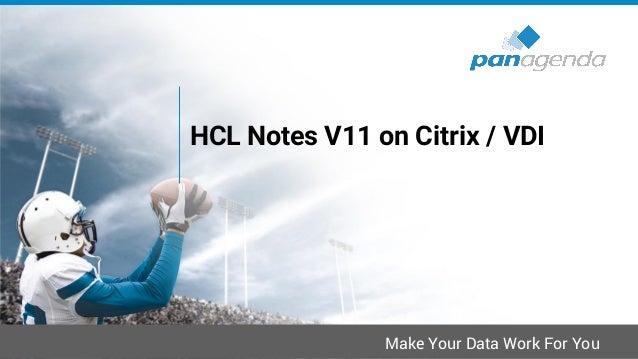 Virtual, Faster, Better – How To Virtualize IBM Notes V11 https://www.slideshare.net/christophadler50/rnug-virtual-faster-...