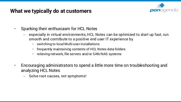 To roam or not to roam: that is the question • Given the previous reasons why HCL Notes in virtual environments should not...