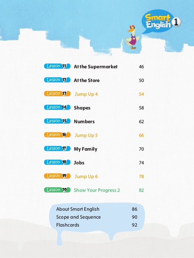 Smart English! Smart English! Get your friends. It's time to start. Smart English! Smart English! English in your heart! S...