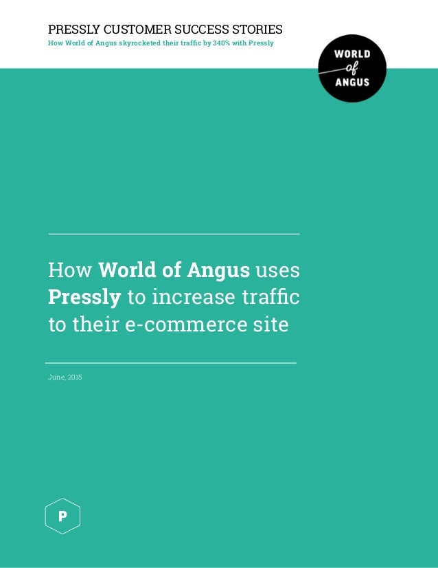 How World of Angus uses Pressly to increase traffic to their e-commerce site PRESSLY CUSTOMER SUCCESS STORIES How World of ...