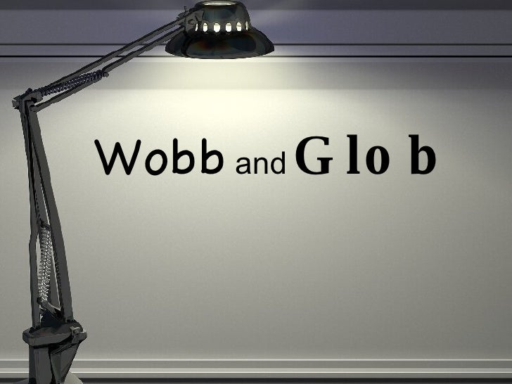 Wobb  and  Glob