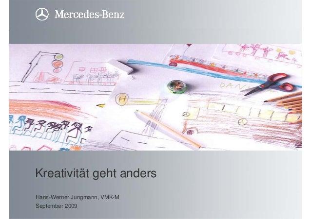 Kreativität geht anders Hans-Werner Jungmann, VMK-M September 2009