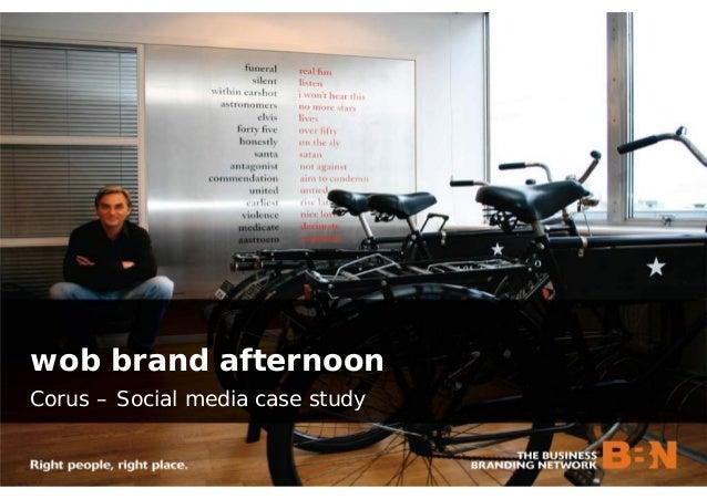 Corus – Social media case study wob brand afternoon