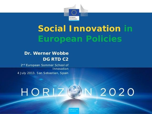 Research and Innovation Research and Innovation Social Innovation in European Policies Dr. Werner Wobbe DG RTD C2 2nd Euro...