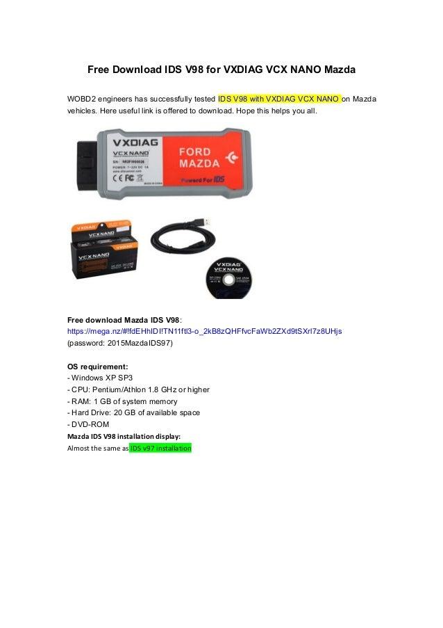 Free Download IDS V98 for VXDIAG VCX NANO Mazda WOBD2 engineers has successfully tested IDS V98 with VXDIAG VCX NANO on Ma...