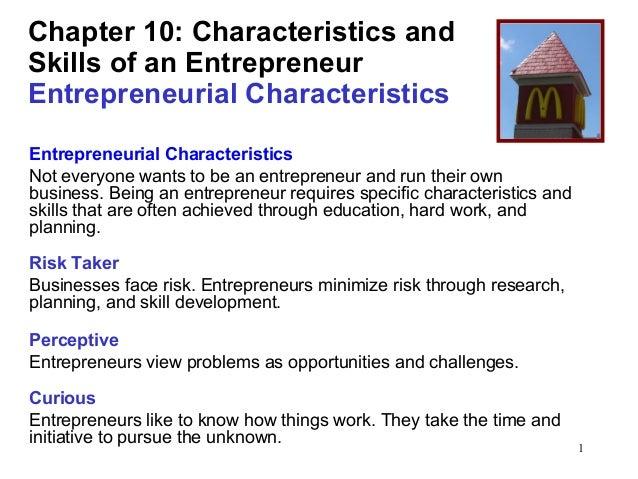 1Chapter 10: Characteristics andSkills of an EntrepreneurEntrepreneurial CharacteristicsEntrepreneurial CharacteristicsNot...
