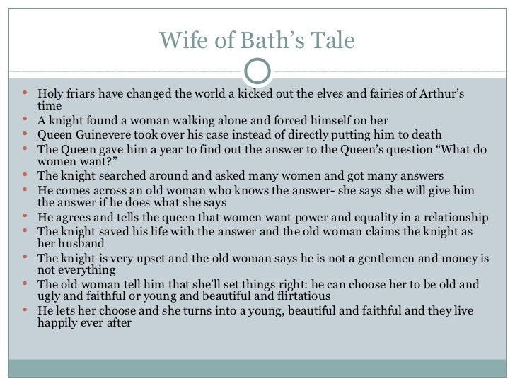 Wife of Bath's Tale <ul><li>Holy friars have changed the world a kicked out the elves and fairies of Arthur's time </li></...