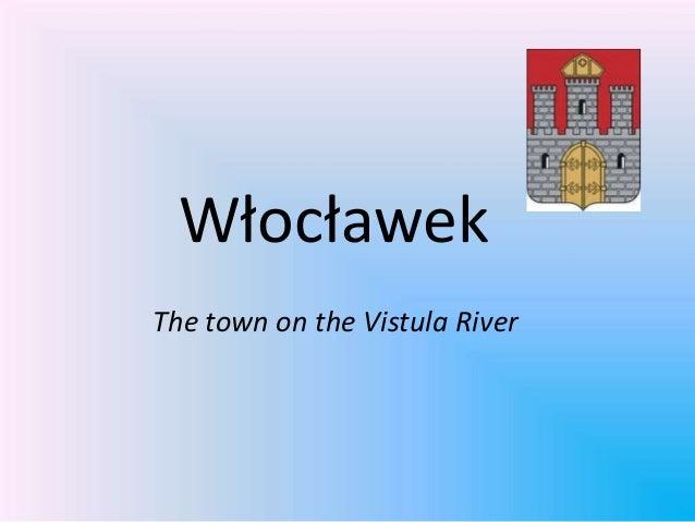 Włocławek The town on the Vistula River