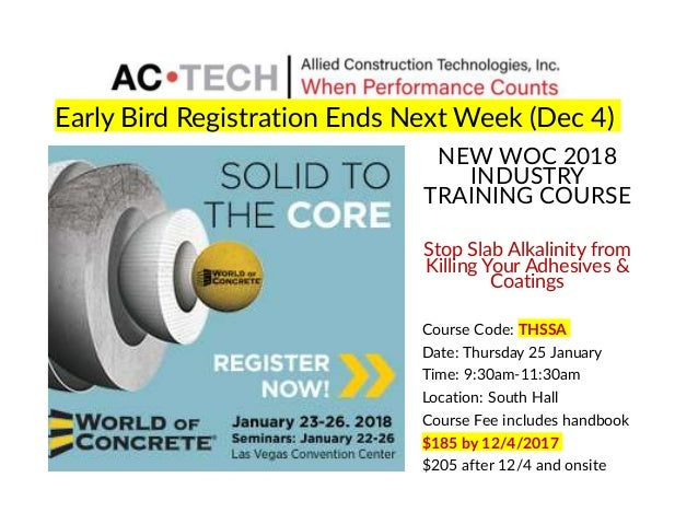 Early Bird Registration Ends Next Week (Dec 4) NEW WOC 2018 INDUSTRY TRAINING COURSE Stop Slab Alkalinity from Killing You...