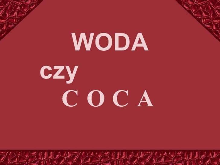 WODA czy  COCA