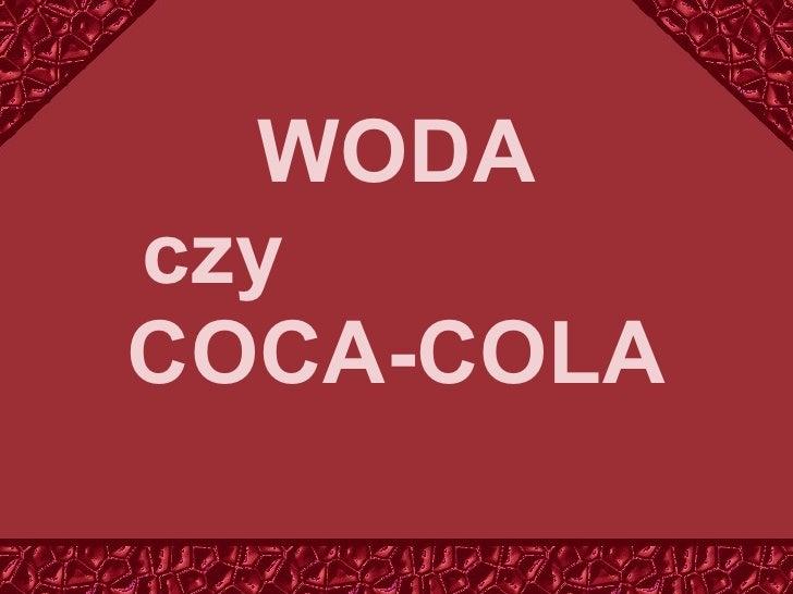 WODA czy  COCA -COLA