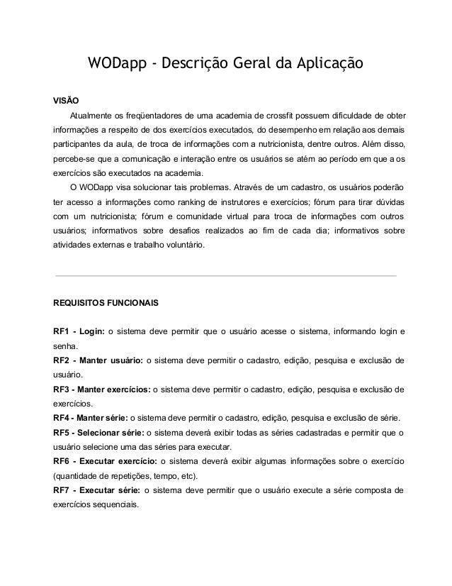 WODapp - Descrição Geral da Aplicação VISÃO   Atualmente os freqüentadores de uma academia de crossfit possuemdi...