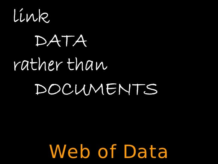 link    DATA rather than    DOCUMENTS     Web of Data