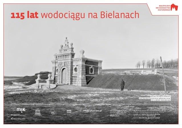 115 lat wodociągu na Bielanach Wystawa powstała w ramach XVIII Małopolskich Dni Dziedzictwa Kulturowego Wszystko płynie Op...